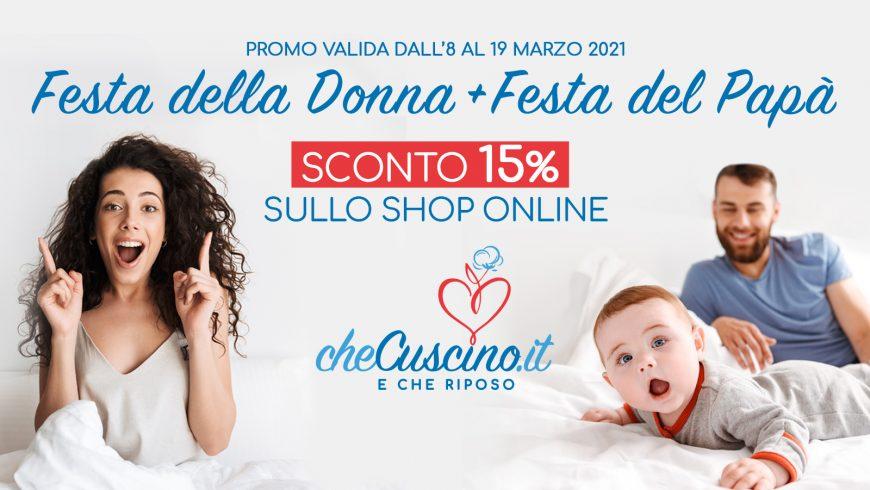 Promo Festa della Donna e del Papà: 15% di sconto dall'8 al 19 marzo 2021